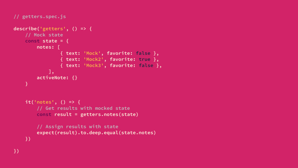 // getters.spec.js describe('getters', () => { ...