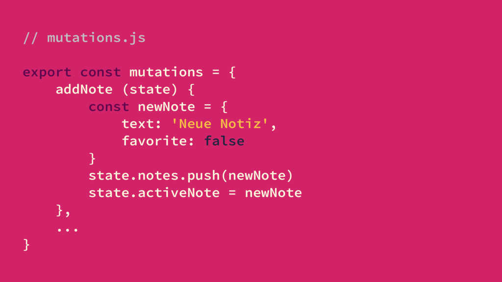 // mutations.js export const mutations = { addN...