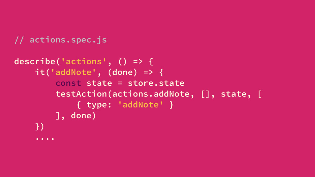 // actions.spec.js describe('actions', () => { ...