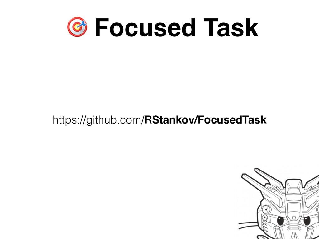 Focused Task https://github.com/RStankov/Focuse...