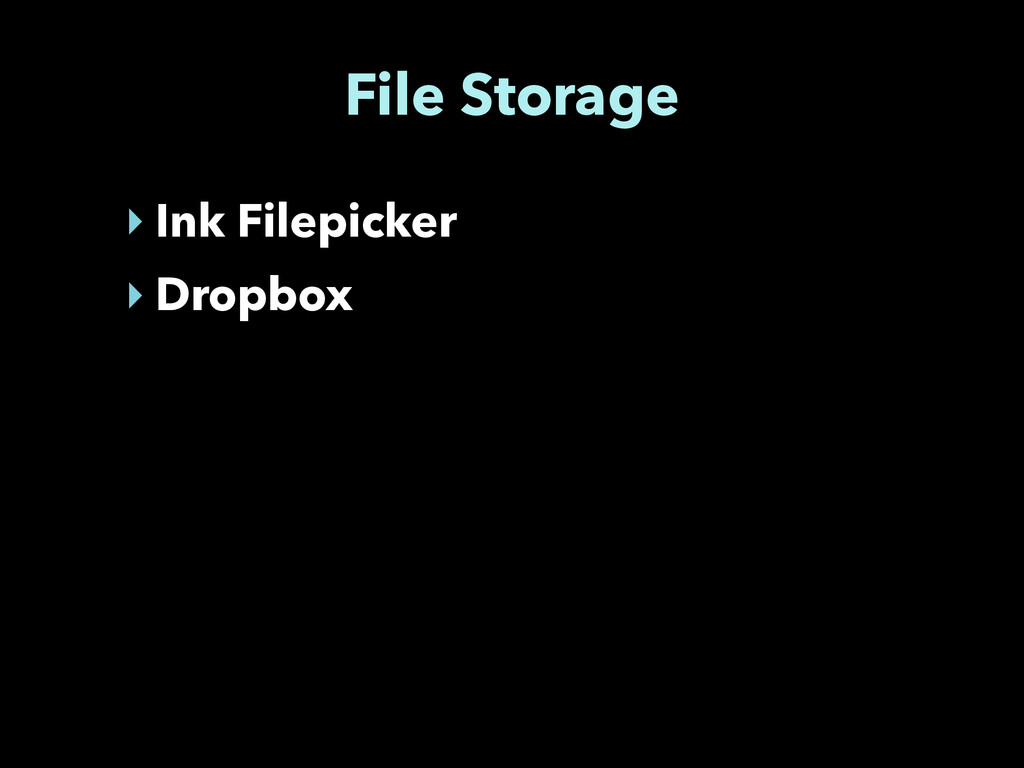 File Storage ‣ Ink Filepicker ‣ Dropbox
