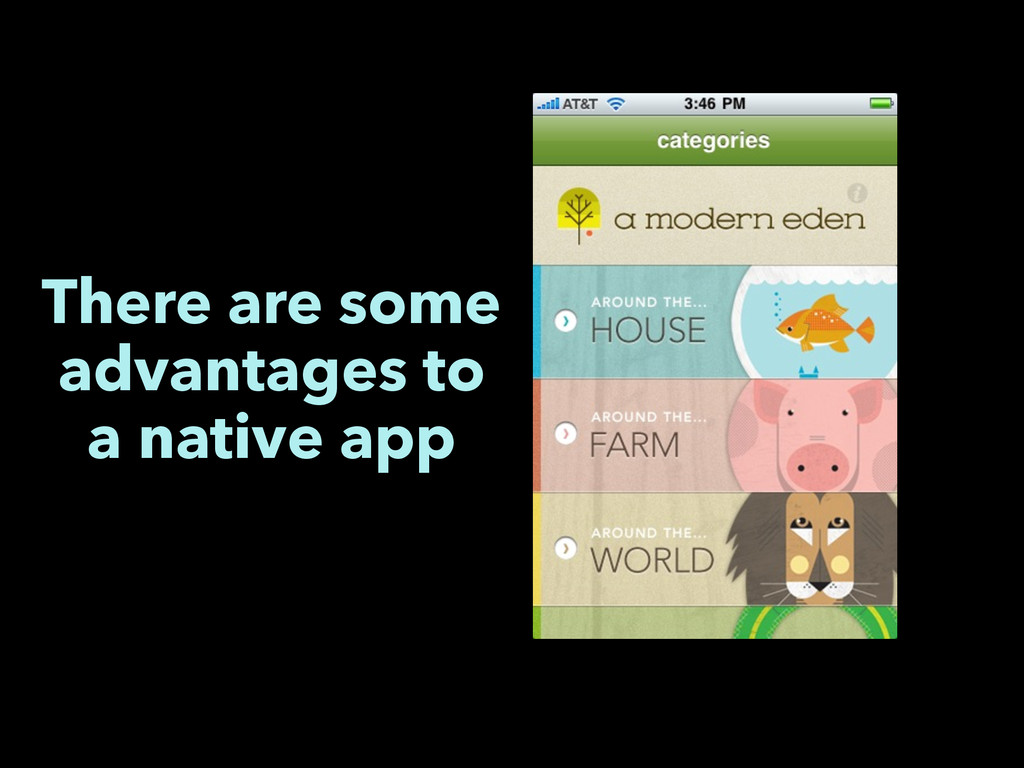 There are some advantages to a native app