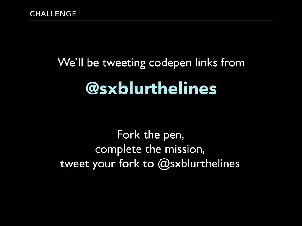 CHALLENGE @sxblurthelines We'll be tweeting cod...