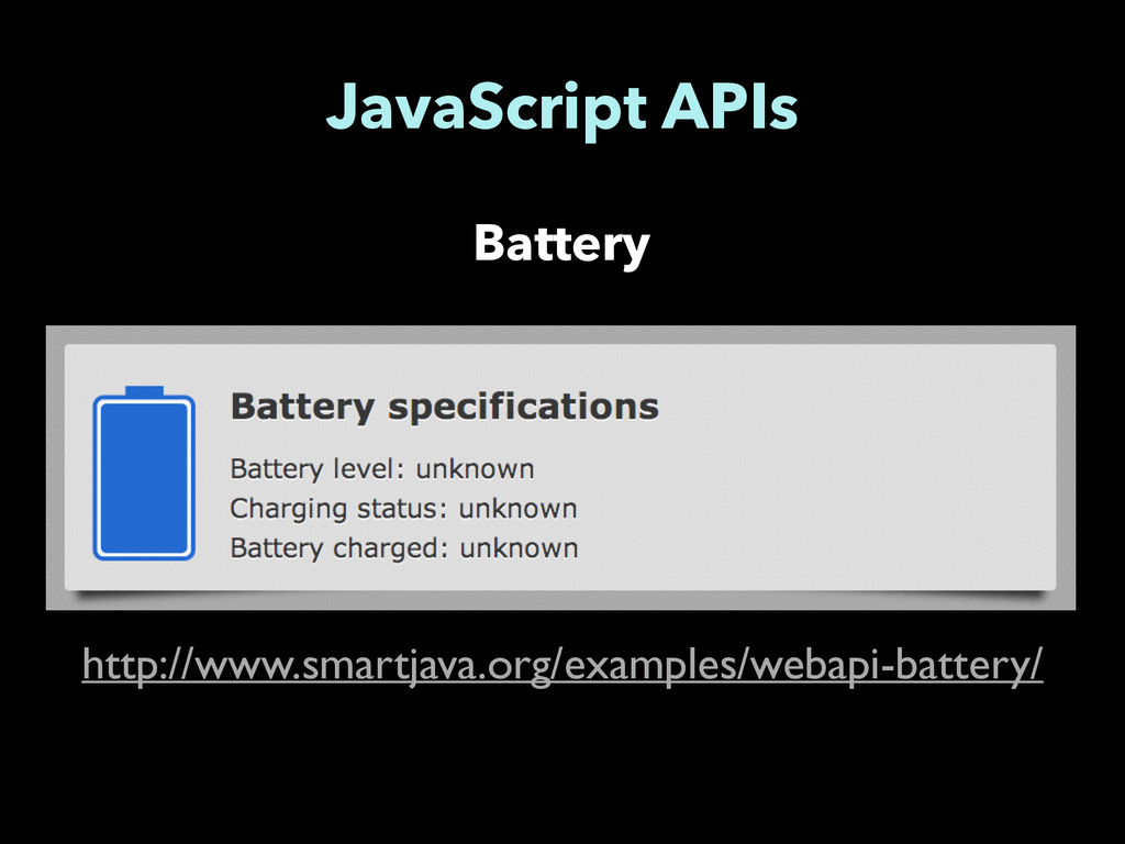 Battery JavaScript APIs http://www.smartjava.or...