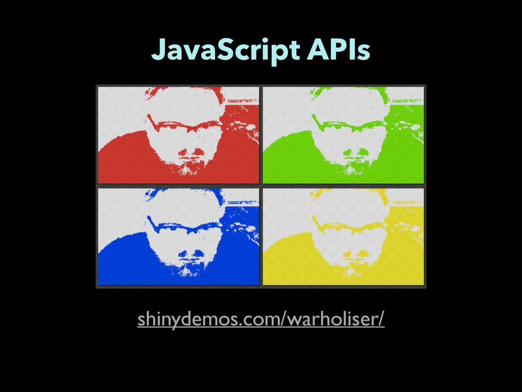 JavaScript APIs shinydemos.com/warholiser/