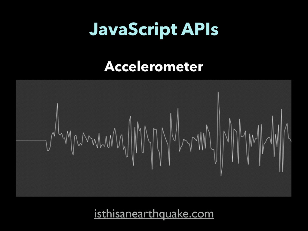 Accelerometer JavaScript APIs isthisanearthquak...