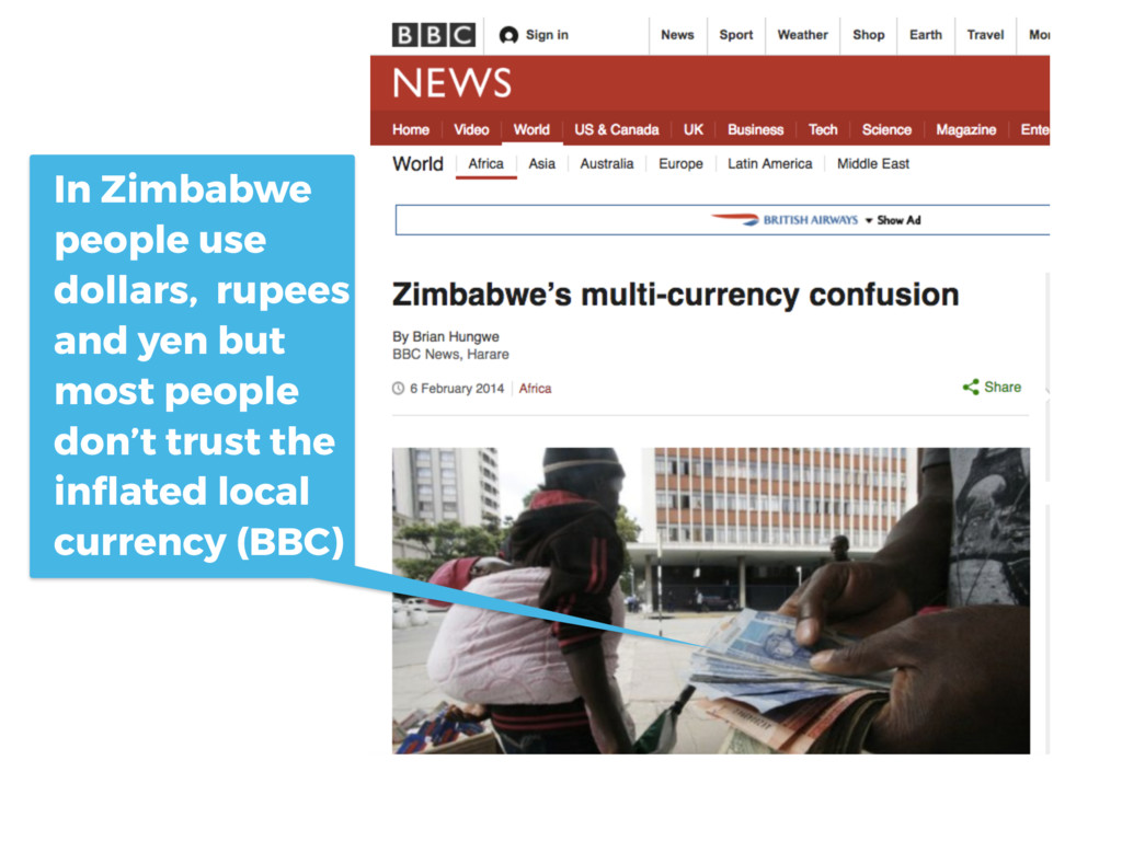 In Zimbabwe people use dollars, rupees and yen ...