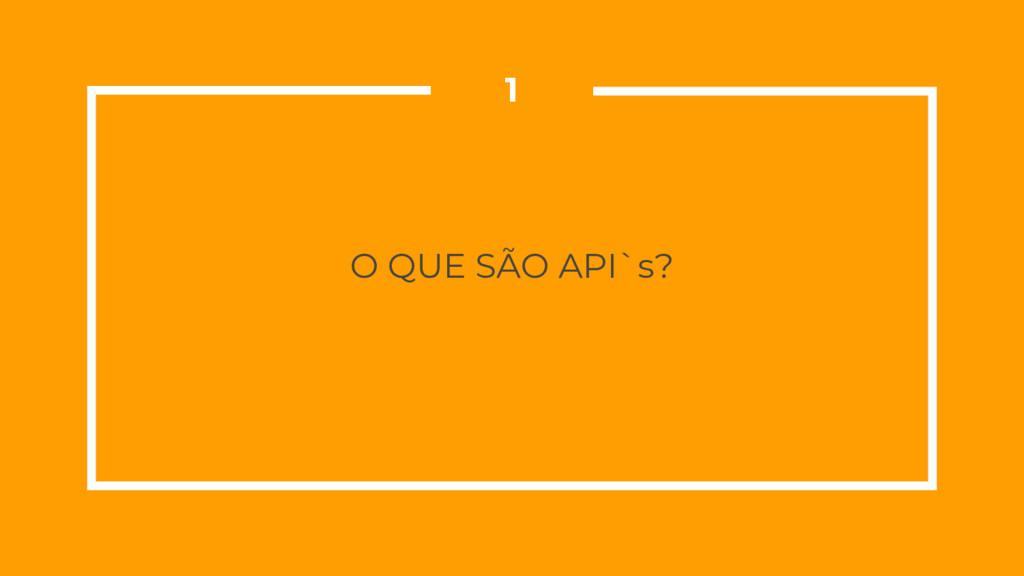 O QUE SÃO API`s? 1
