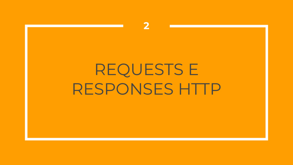 REQUESTS E RESPONSES HTTP 2