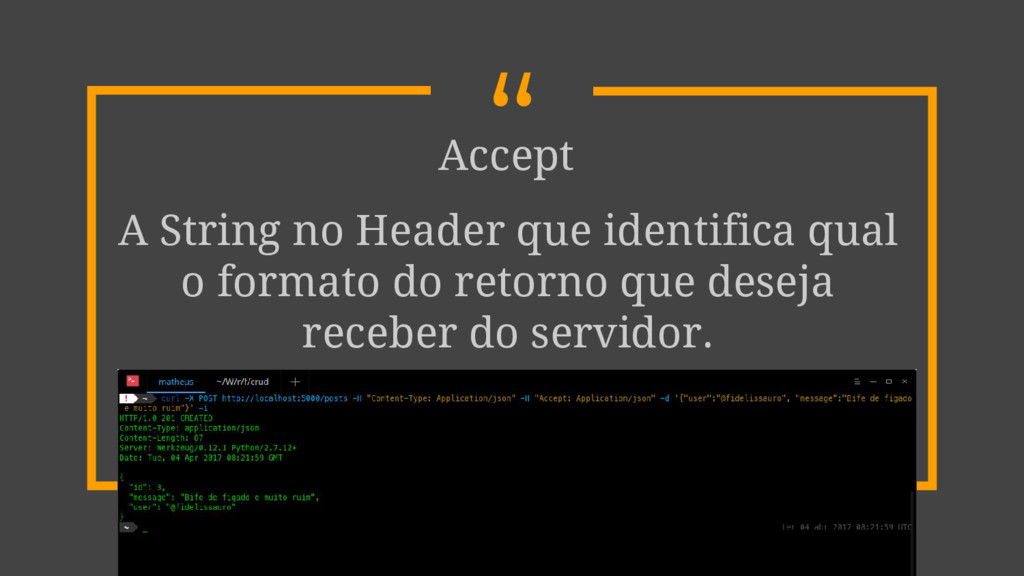 """ Accept A String no Header que identifica qual..."
