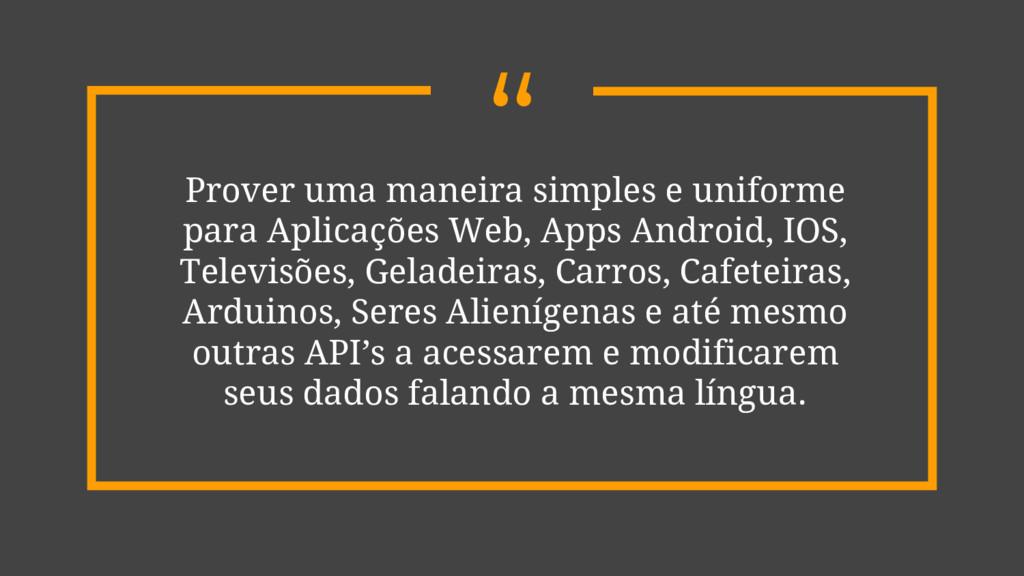 """"""" Prover uma maneira simples e uniforme para Ap..."""