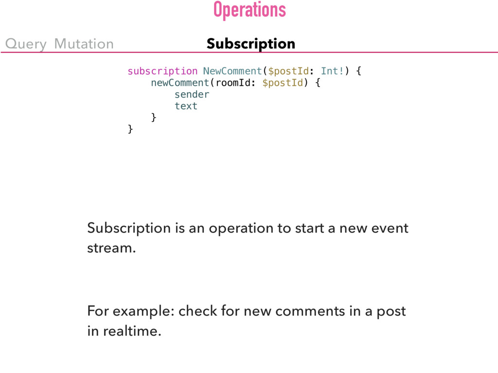 Query Mutation Subscription subscription NewCom...