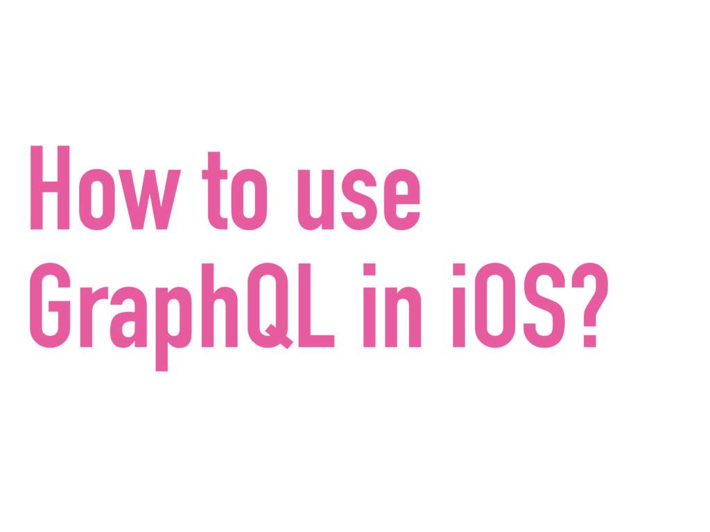 How to use GraphQL in iOS?