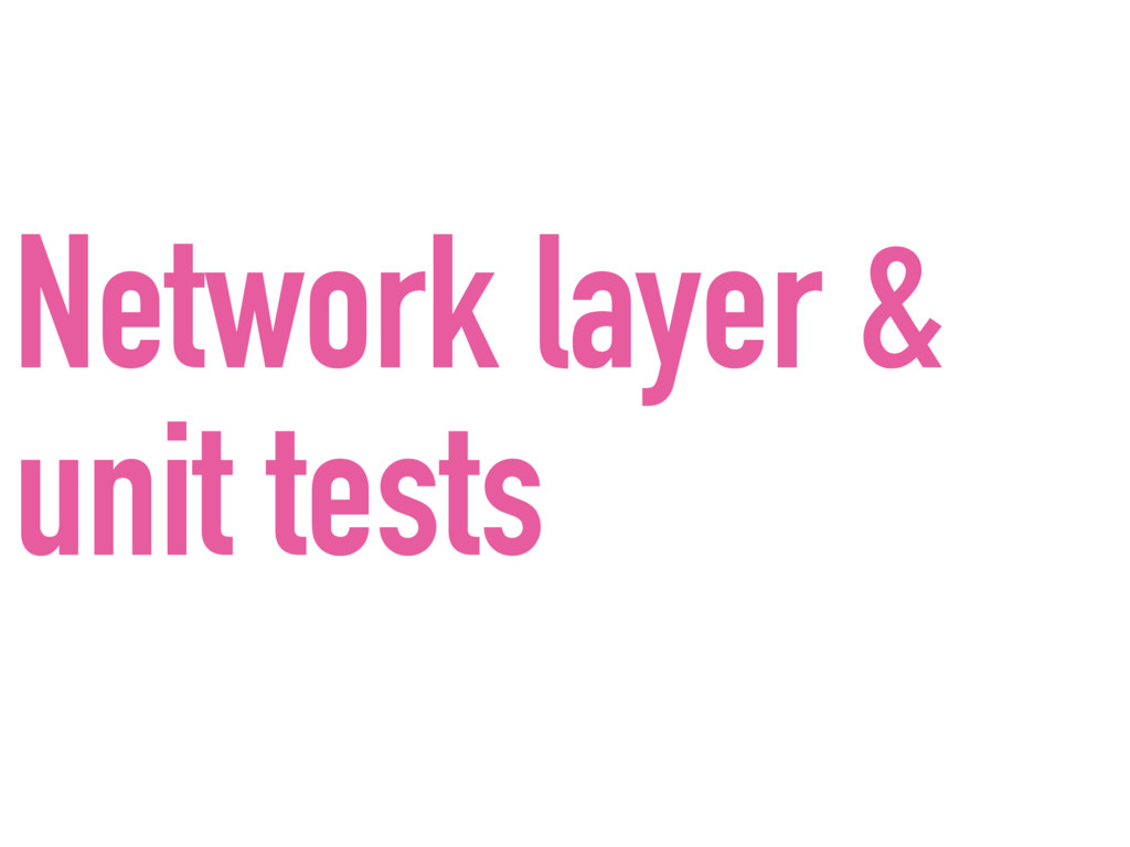Network layer & unit tests