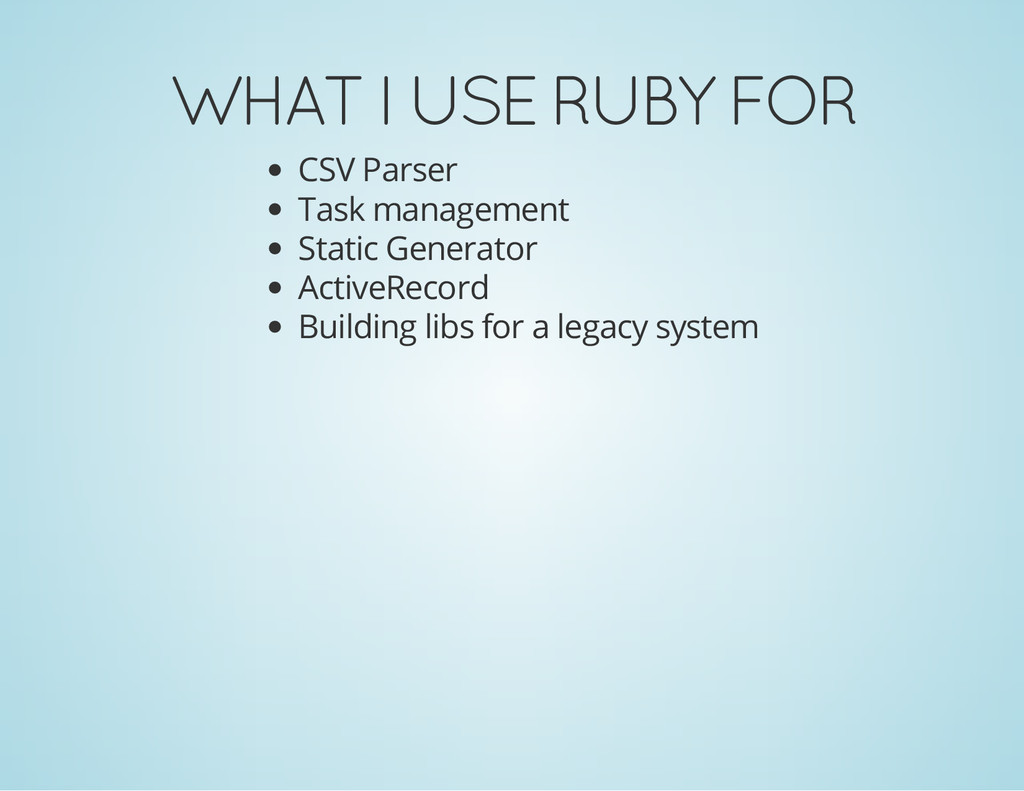 WHAT I USE RUBY FOR CSV Parser Task management ...