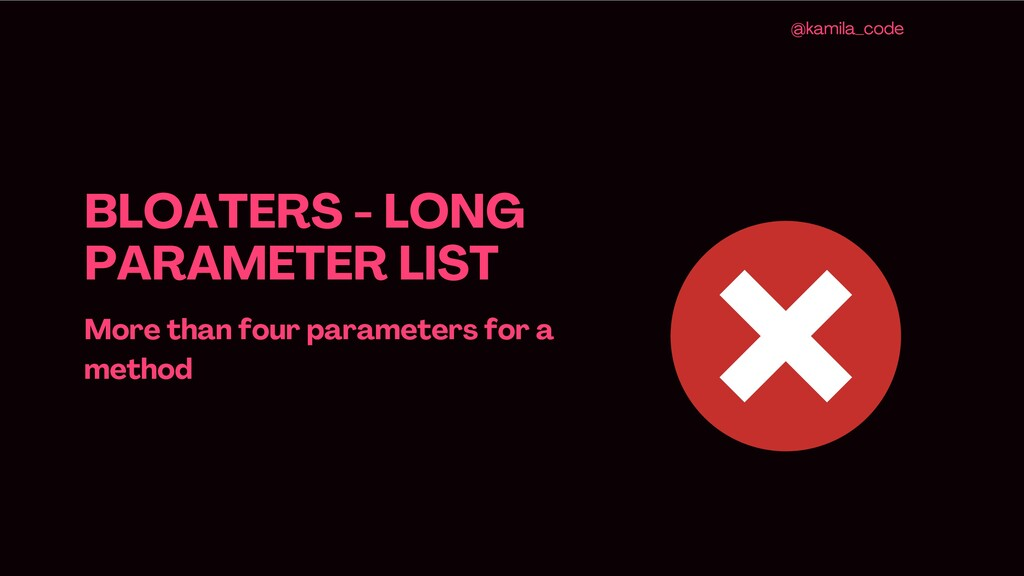 BLOATERS - LONG PARAMETER LIST More than four p...