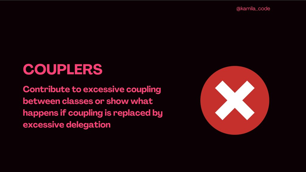 COUPLERS Contribute to excessive coupling betwe...