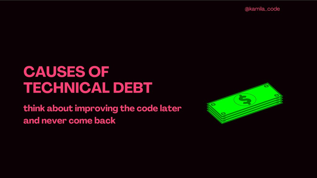CAUSES OF TECHNICAL DEBT think about improving ...