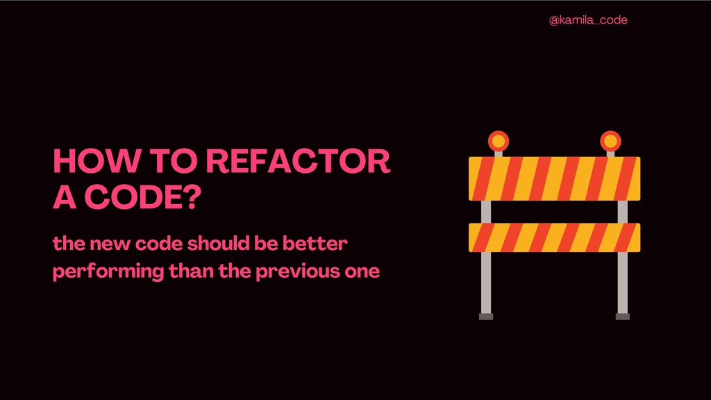 HOW TO REFACTOR A CODE ? the new code should be...