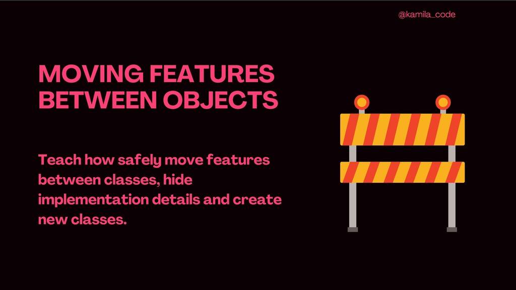 MOVING FEATURES BETWEEN OBJECTS Teach how safel...