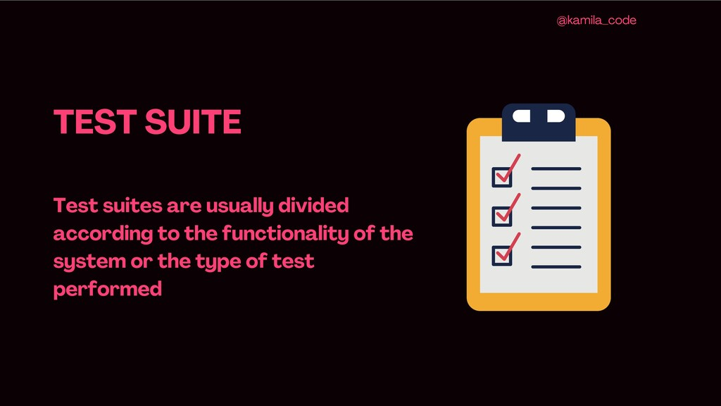 TEST SUITE Test suites are usually divided acco...