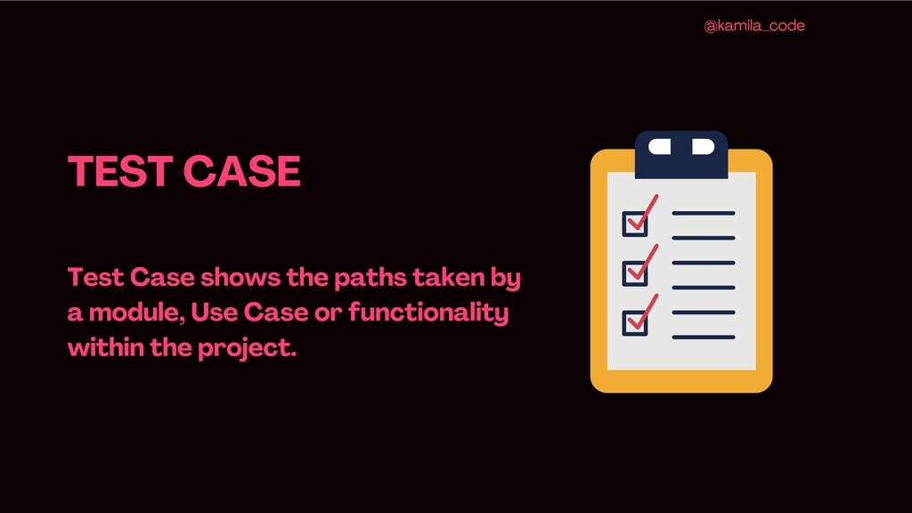 TEST CASE Test Case shows the paths taken by a ...