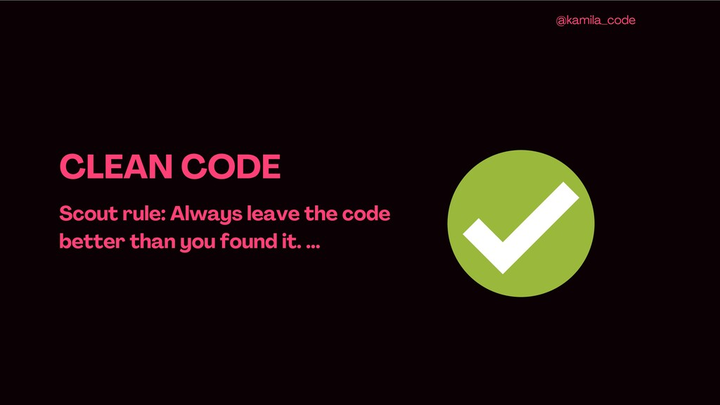 CLEAN CODE Scout rule : Always leave the code b...