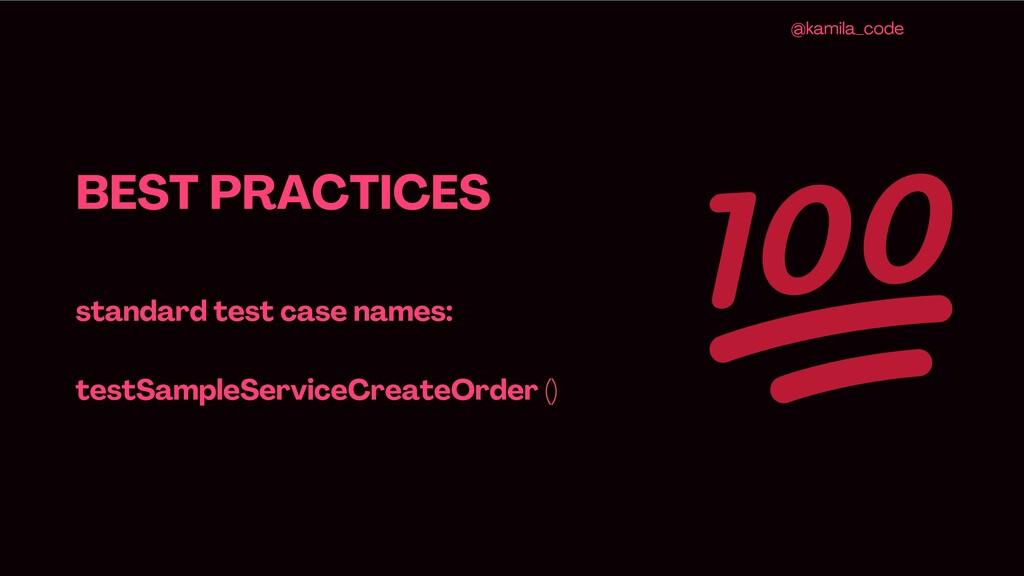 BEST PRACTICES standard test case names: testSa...