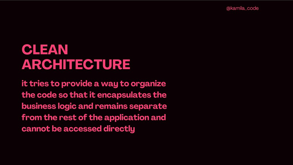 CLEAN ARCHITECTURE it tries to provide a way to...