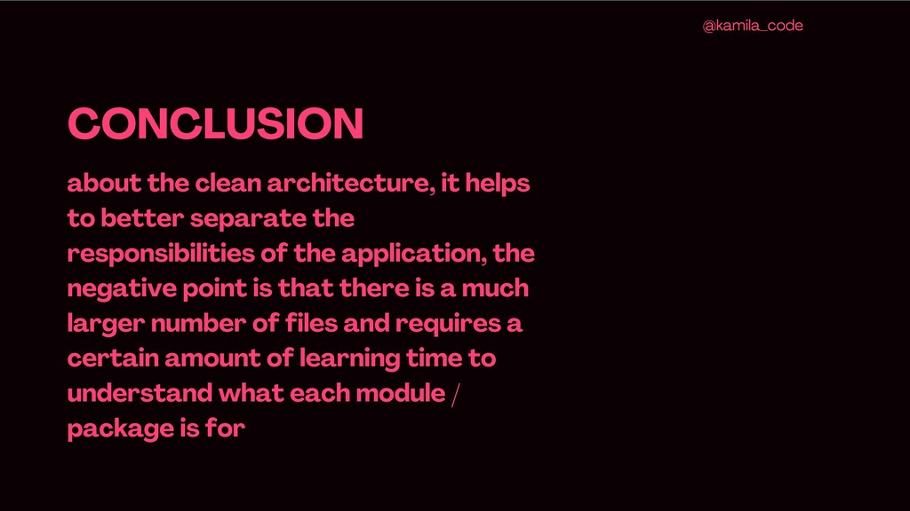 CONCLUSION about the clean architecture, it hel...