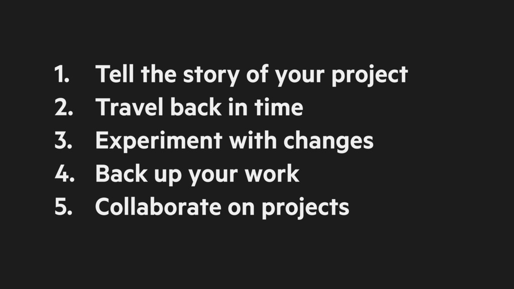 1. Tell the story of your project 2. Travel bac...