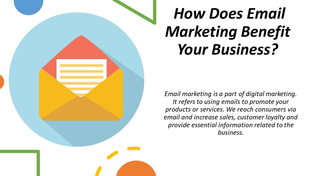 How Does Email Marketing Benefit Your Business?...