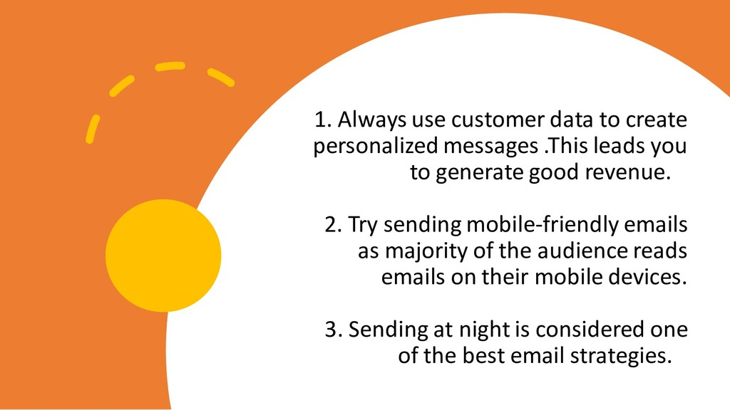 1. Always use customer data to create personali...