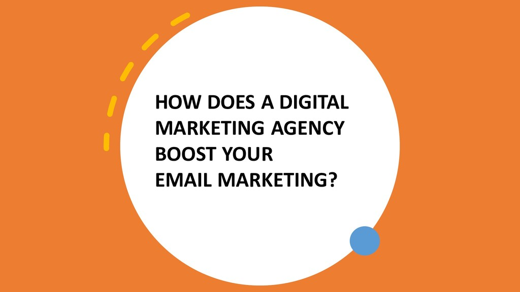 HOW DOES A DIGITAL MARKETING AGENCY BOOST YOUR ...
