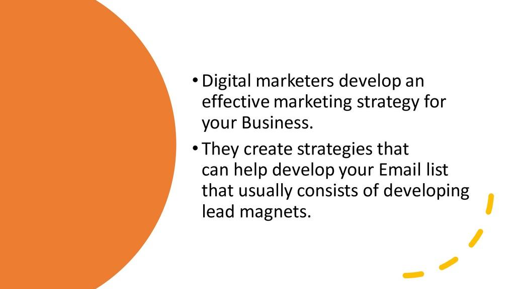 •Digital marketers develop an effective marketi...