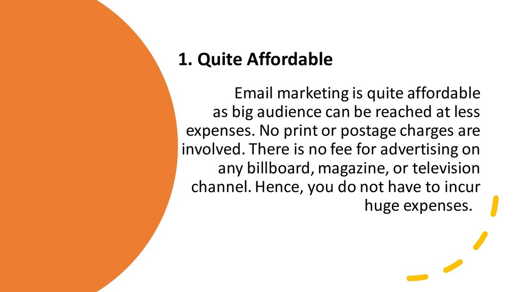 1. Quite Affordable Email marketing is quite af...