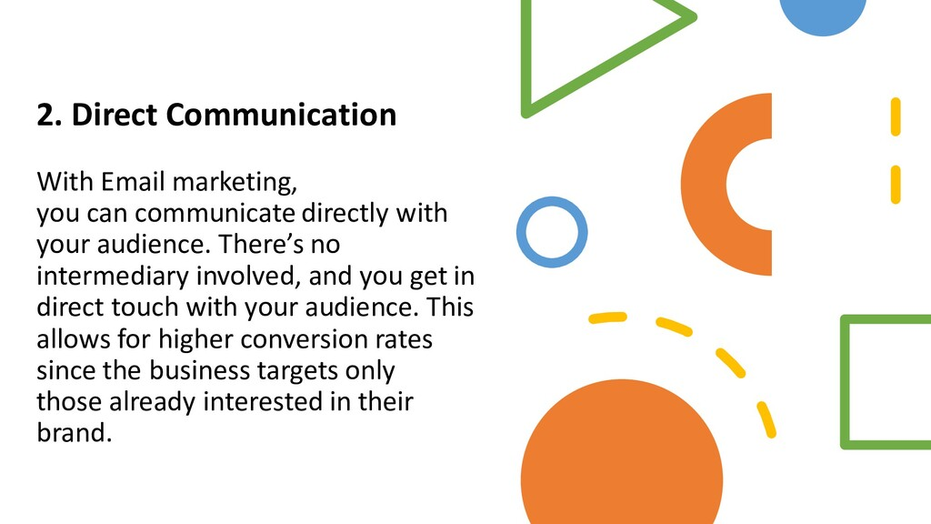 2. Direct Communication With Email marketing, y...