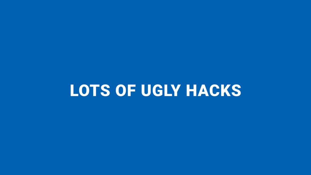 LOTS OF UGLY HACKS