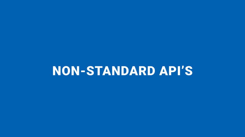 NON-STANDARD API'S