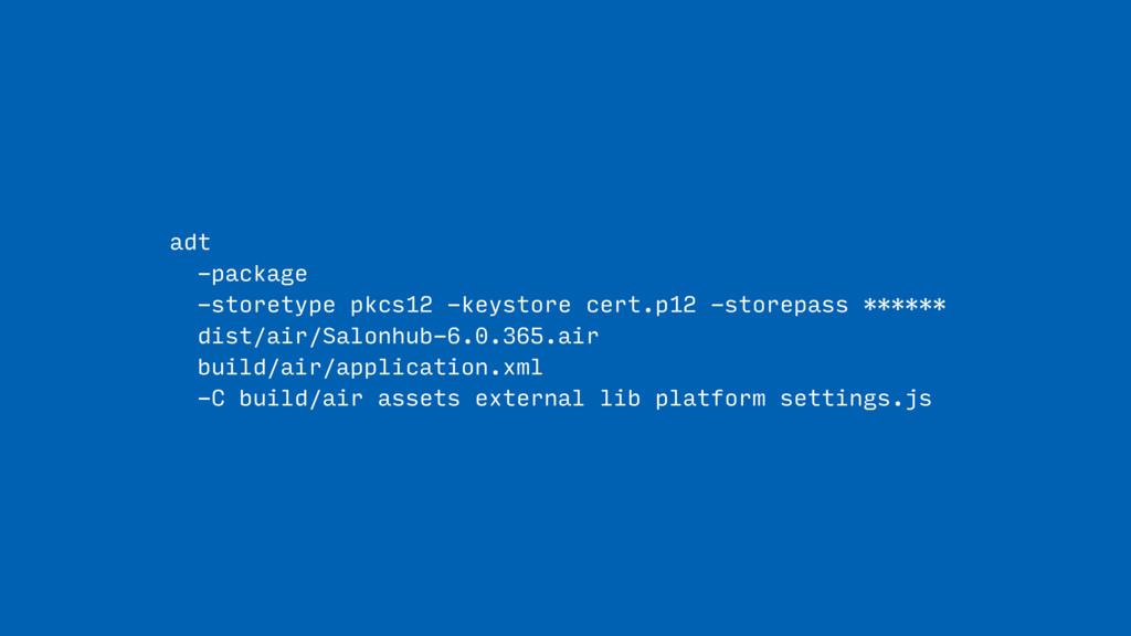adt  -package  -storetype pkcs12 -keystore ce...