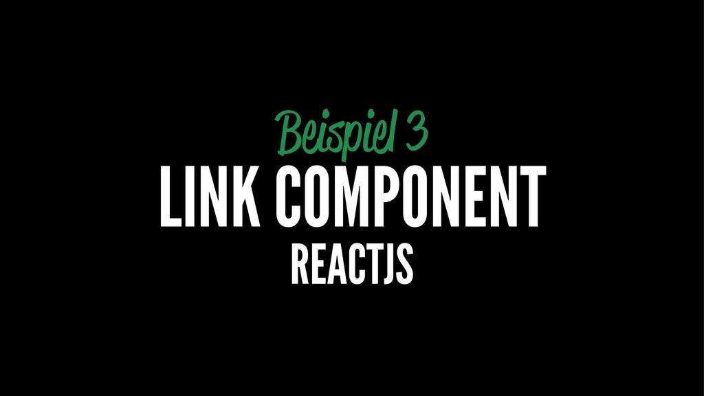Beispiel 3 LINK COMPONENT REACTJS
