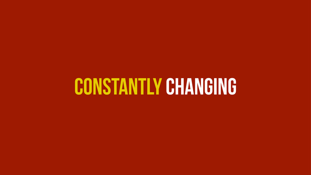 Constantly Changing
