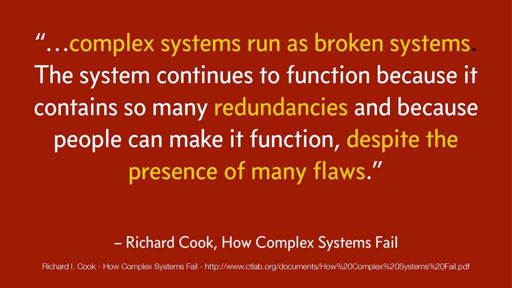 """…complex systems run as broken systems. The sy..."