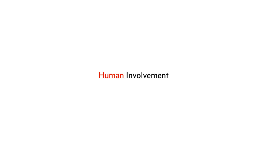 Human Involvement