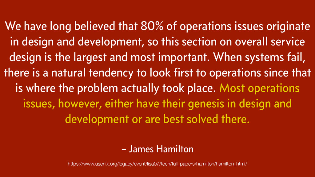 We have long believed that 80% of operations is...