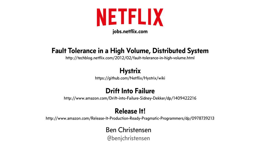 Ben Christensen @benjchristensen jobs.netflix.co...