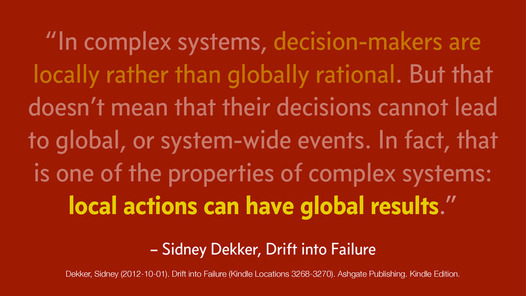 """In complex systems, decision-makers are locall..."