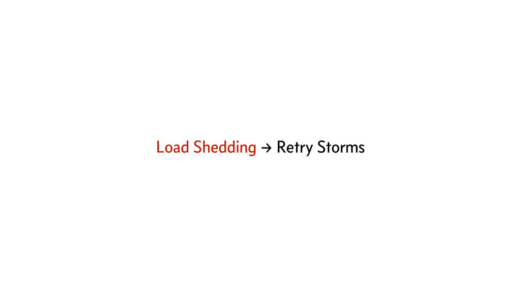 Load Shedding → Retry Storms
