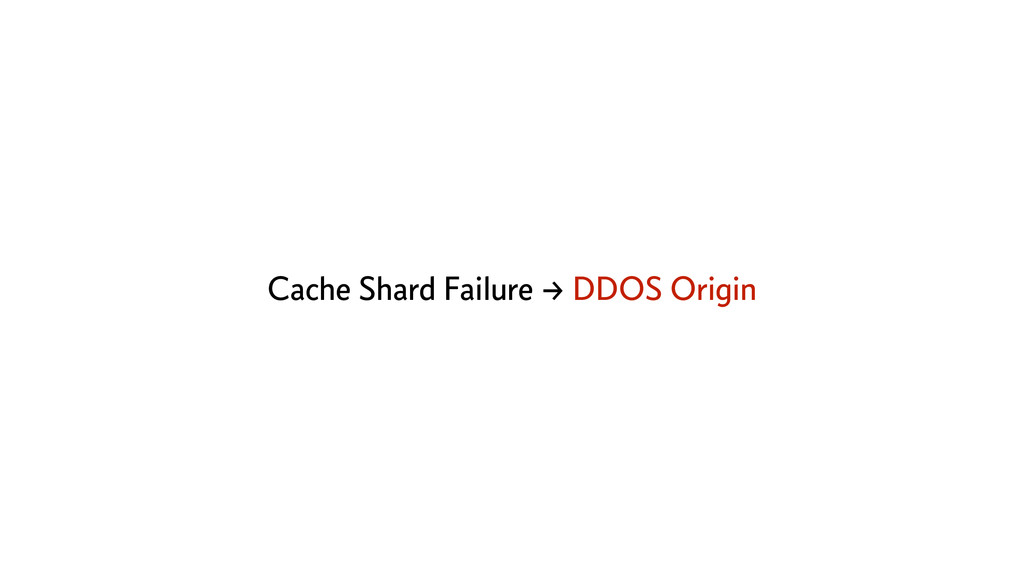 Cache Shard Failure → DDOS Origin
