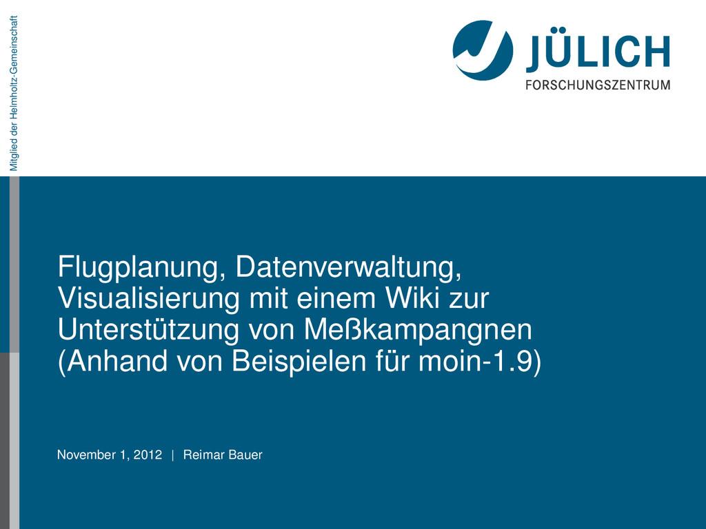 Mitglied der Helmholtz-Gemeinschaft Flugplanung...